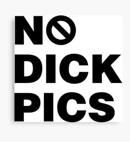 No Dick Pics Feminist Shirt Canvas Print