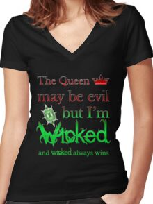 Once Upon A Time - The Queen May Be Evil But I'm Wicked And Wicked Always Wins Women's Fitted V-Neck T-Shirt