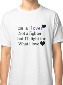 am a lover Classic T-Shirt