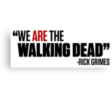 We ARE The Walking Dead [black text] Canvas Print