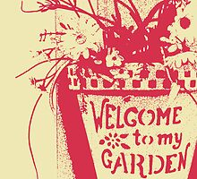 Welcome to My Garden by Peri