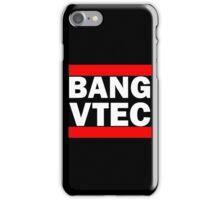 BANG VTEC iPhone Case/Skin