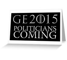 Politicians are Coming Greeting Card
