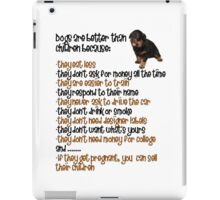 Dogs Are Better Than Children iPad Case/Skin