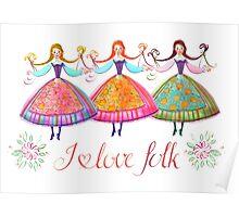 I love folk Poster