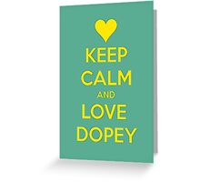 Keep Calm-Love Dopey Greeting Card