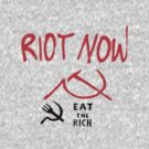 Riot Now Eat the Rich T-Shirt by simpsonvisuals