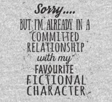 sorry... but i'm already in a committed relationship with my favourite fictional character (black) by FandomizedRose