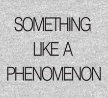 Something Like a Phenomenon by aketton