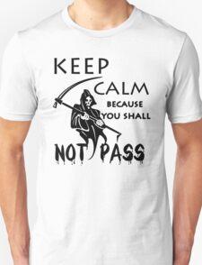 keep calm because you shall not pass T-Shirt