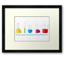 Play with your chemistry set Framed Print