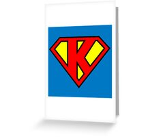 Super K Greeting Card
