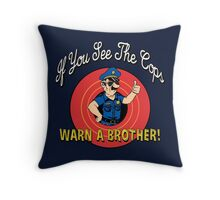 If You See The Cops Warn A Brother Throw Pillow
