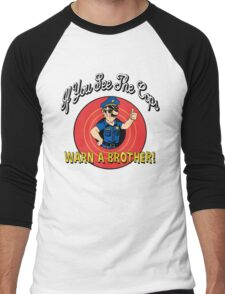 If You See The Cops Warn A Brother Men's Baseball ¾ T-Shirt