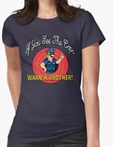 If You See The Cops Warn A Brother Womens Fitted T-Shirt