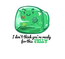 Gelatinous Cube - I don't think you're ready for this jelly (Light) Photographic Print