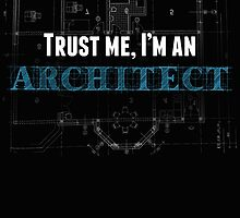 TRUST ME, I'M AN ARCHITECT by BADASSTEES