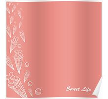 """Greeting card. A vector illustration with sweets and the text """"Sweet life"""". Cute background.  Color doodle background Poster"""