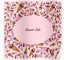 """A vector illustration with sweets and the text """"Sweet life"""". Cute background.  Color doodle background Poster"""
