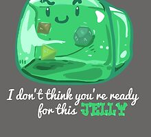 Gelatinous Cube - I don't think you're ready for this jelly (Dark) by whimsyworks