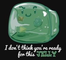 Gelatinous Cube - I don't think you're ready for this jelly (Dark) Kids Clothes