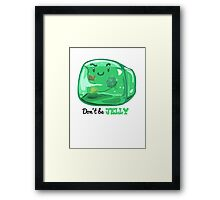 Gelatinous Cube - Don't Be Jelly (Light) Framed Print
