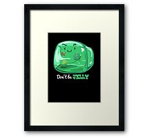 Gelatinous Cube - Don't Be Jelly (Dark) Framed Print