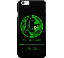 Arrow - Oliver Queen You Have Failed This City iPhone Case/Skin