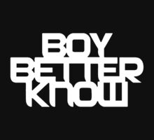 Boy Better Know by Chr1sby