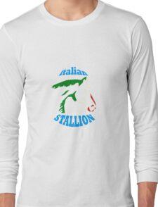 Italian Stallion Long Sleeve T-Shirt