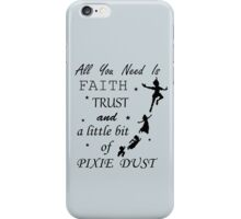 Peter Pan - All You Need to Fly iPhone Case/Skin