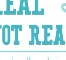 Hunger Games - Real or Not Real? (Quote) Sticker