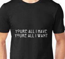 all he wants Unisex T-Shirt