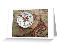 To Travel Greeting Card