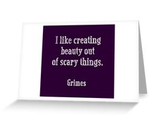 Grimes Quote Greeting Card