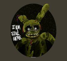 """I am still here"" Springtrap Unisex T-Shirt"