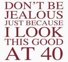 Funny 40th Birthday by thepixelgarden