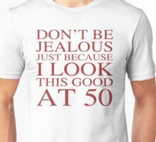 Funny 50th Birthday Unisex T-Shirt