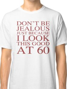 Funny 60th Birthday Classic T-Shirt