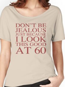Funny 60th Birthday Women's Relaxed Fit T-Shirt