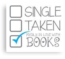 SINGLE TAKEN Madly in love with books Canvas Print