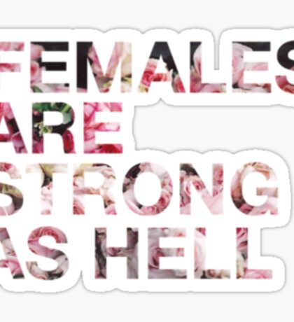 Females Are Strong As Hell - Roses/Trendy/Summer/Hipster Meme Sticker