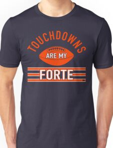 """""""Touchdowns Are My Forte"""" Unisex T-Shirt"""