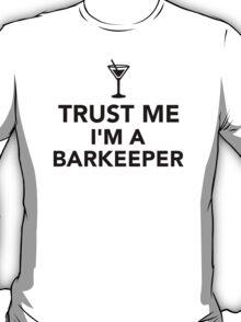 Trust me I'm a Barkeeper T-Shirt