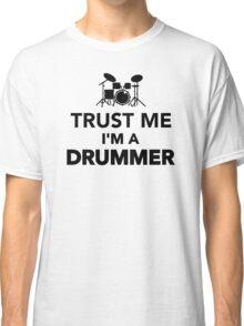 Trust me I'm a Drummer Classic T-Shirt