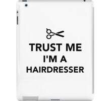 Trust me I'm a Hairdresser iPad Case/Skin