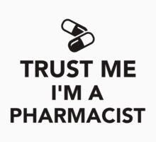 Trust me I'm a Pharmacist Kids Clothes