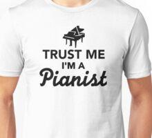 Trust me I'm a pianist Unisex T-Shirt