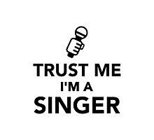 Trust me I'm a Singer Photographic Print