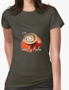 Love My Mocha Womens Fitted T-Shirt